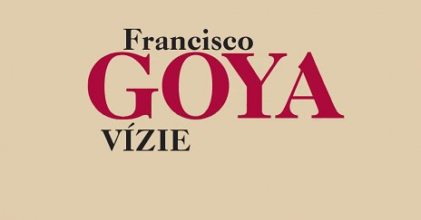 Francisco GOYA - Vízie