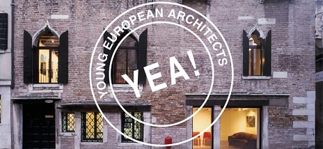 Young European Architects YEA!
