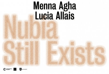 Nubia Still Exists: Menna Agha and Lucia Allais