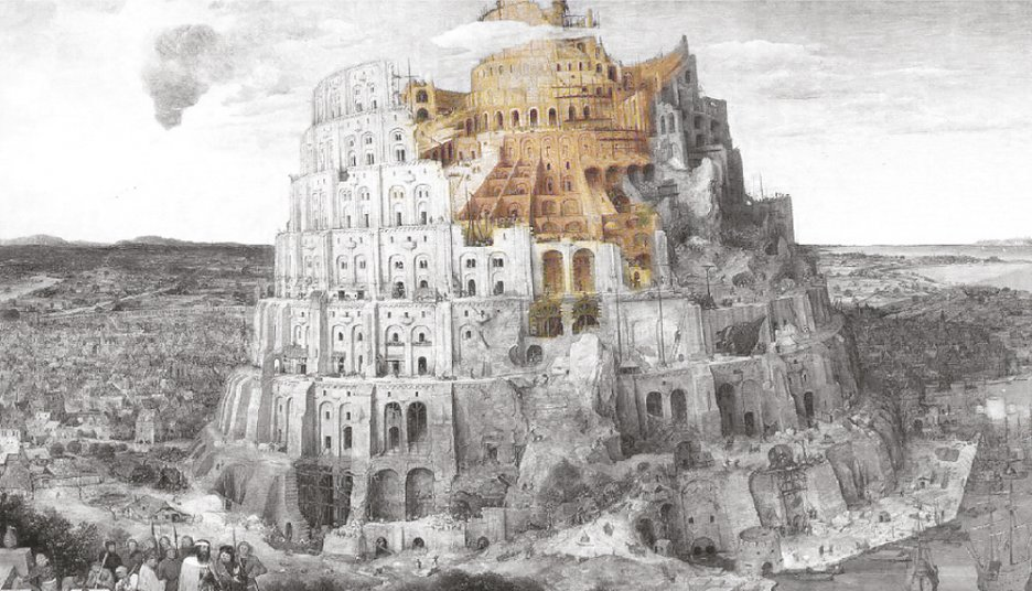 Tower of Babel: Mythic 'Origin of the Architectural Dialectics of Construction and Ruin (P. Breugel the elder, 1563)