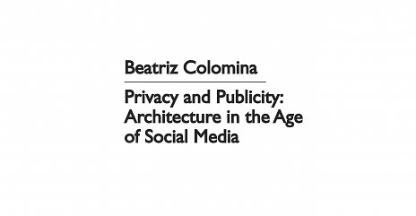 Privacy and Publicity: Architecture in the Age of Social Media