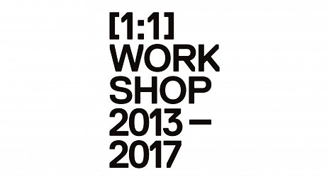 [1:1] WORKSHOP 2013 - 2017